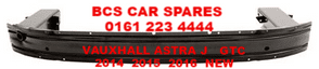 VAUXHALL  ASTRA J  GTC  FRONT SUPPORT BAR  REINFORCEMENT    ( BEHIND BUMPER ) NEW      NEW   2013  2014  2015  2016