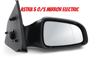 VAUXHALL ASTRA MK 5 MIRROR  DRIVERS  SIDE O/S  2005 - 2009 ELECTRIC