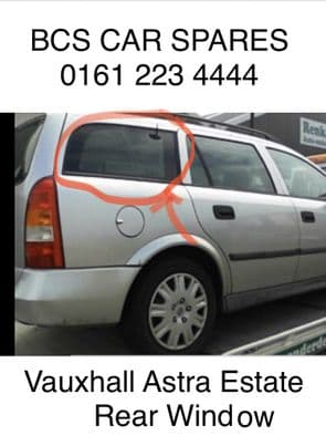 VAUXHALL  ASTRA  WINDOW   GLASS ONLY   Estate  REAR 1/4      ( PRE OWNED GENUINE  USED ) (3)