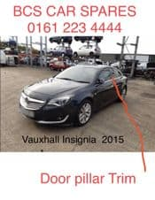 VAUXHALL INSIGNIA    DOOR   PILLAR TRIM   USED    13 14 15   REG (4)