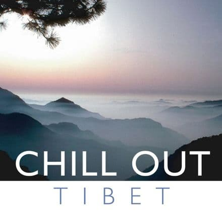 Chill Out Tibet Music CD