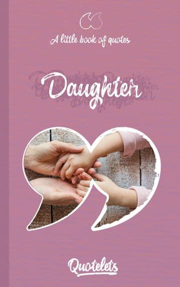Daughter Quotelet quotebook