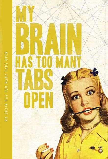 My Brain Has Too Many Tabs Open XL Notebook