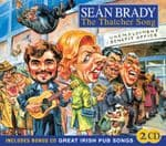 Sean Brady - The Thatcher Song. 2CD Set
