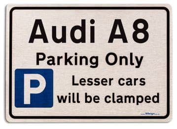 Audi A8 Car Owners Gift| New Parking only Sign | Metal face Brushed Aluminium Audi A8 Model