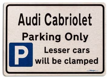 Audi Cabriolet Car Owners Gift| New Parking only Sign | Metal face Brushed Aluminium Audi Cabriolet Model