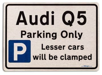 Audi Q5 Car Owners Gift| New Parking only Sign | Metal face Brushed Aluminium Audi Q5 Model