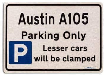 Austin A105 Car Owners Gift| New Parking only Sign | Metal face Brushed Aluminium Austin A105 Model