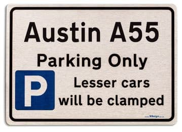 Austin A55 Car Owners Gift| New Parking only Sign | Metal face Brushed Aluminium Austin A55 Model