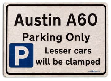 Austin A60 Car Owners Gift| New Parking only Sign | Metal face Brushed Aluminium Austin A60 Model