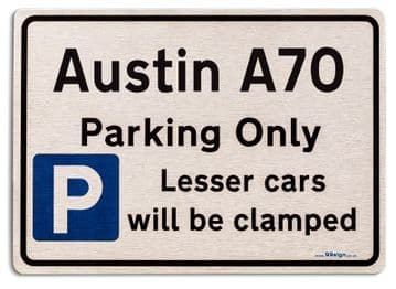 Austin A70 Car Owners Gift| New Parking only Sign | Metal face Brushed Aluminium Austin A70 Model