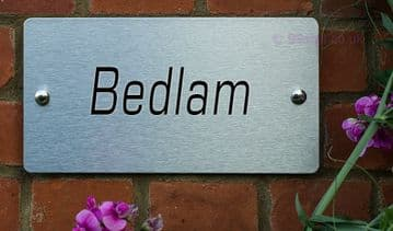 Bedlam  -Funny House Name Sign Plaque- Ideal housewarming gift
