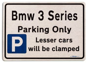 Bmw 3 Series Car Owners Gift| New Parking only Sign | Metal face Brushed Aluminium Bmw 3 Series Model