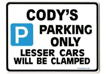 CODY'S Personalised Gift |Unique Present for Him | Parking Sign - Size Large - Metal faced