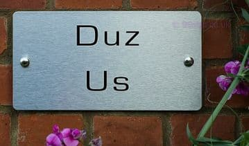 Duz Us  -Funny House Name Sign Plaque- Ideal housewarming gift