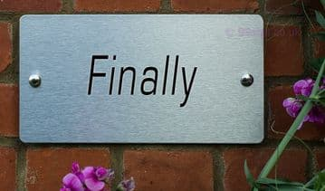 Finally -Funny House Name Sign Plaque- Ideal housewarming gift