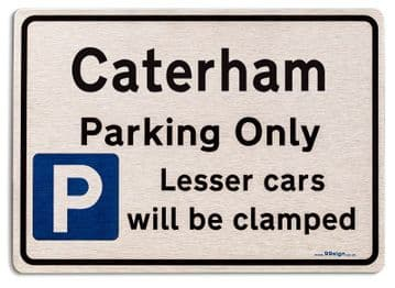 Gift for Caterham car owner | New Parking only Sign | Metal face Brushed Aluminium