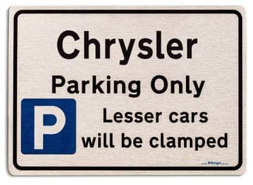 Gift for Chrysler car owner | New Parking only Sign | Metal face Brushed Aluminium
