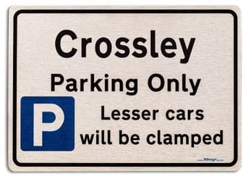 Gift for Crossley car owner | New Parking only Sign | Metal face Brushed Aluminium