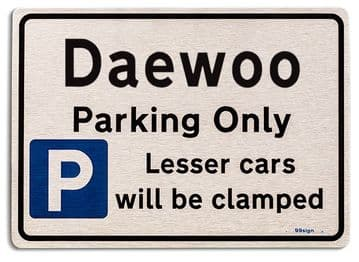 Gift for Daewoo car owner | New Parking only Sign | Metal face Brushed Aluminium