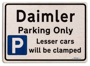 Gift for Daimler car owner | New Parking only Sign | Metal face Brushed Aluminium