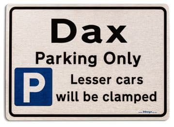 Gift for Dax car owner | New Parking only Sign | Metal face Brushed Aluminium