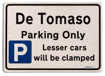 Gift for De Tomaso car owner | New Parking only Sign | Metal face Brushed Aluminium