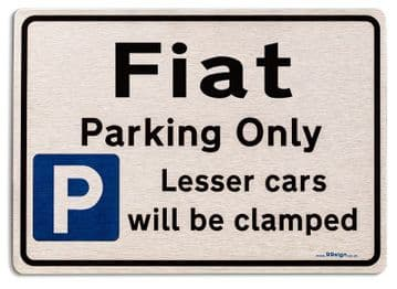 Gift for Fiat car owner | New Parking only Sign | Metal face Brushed Aluminium