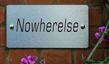 Nowherelse -Funny House Name Sign Plaque- Ideal housewarming gift
