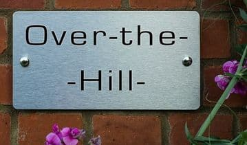 Over The Hill -House Name Sign Plaque- Ideal housewarming gift