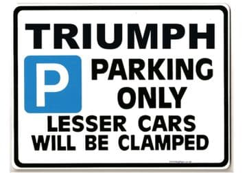TRIUMPH Car Parking Sign - Gift for tr7 tr6 tr8 stag spitfire models - Size Large 205 x 270mm