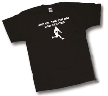 And on the 8th Day GOD Created Rugby T-Shirt by Shoebob the UK T Shirt Specialist