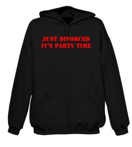 Just Divorced Its Party Time Hoodie FREE UK DELIVERY Funny Hoody