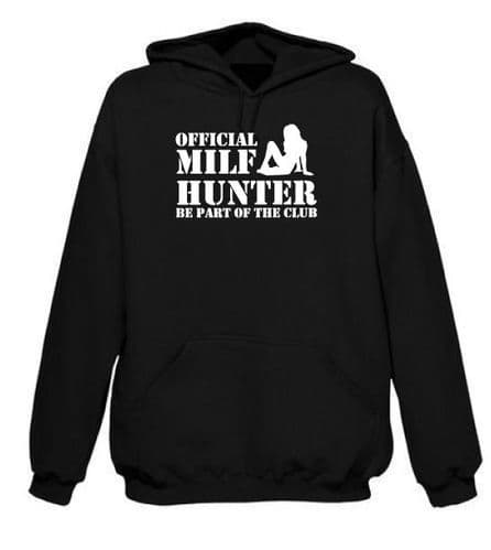 MILF HUNTER BE PART OF THE CLUB Hoodie FREE UK DELIVERY Funny Hoody