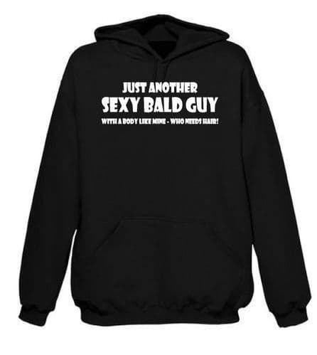 Sexy Bald Guy Mens Hoodie FREE UK DELIVERY Funny Hoody