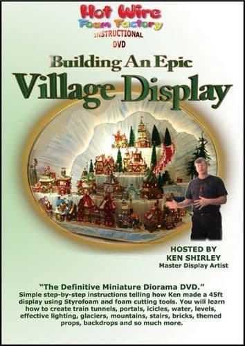 Hot Wire Foam Factory Building An Epic Village Display Instructional DVD
