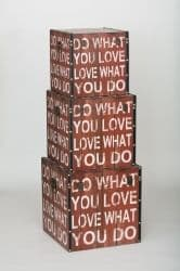 Do What You Love, Love What You Do Square Wooden Storage Boxes / Trunks. Available as a Set or Individually.