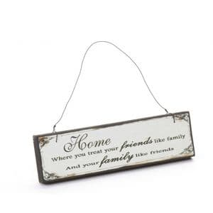 Home Where You Treat Your Friends Like Family And Your Family Like Friends..... Wooden Hanging Plaque.