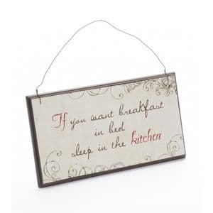 If You Want Breakfast In Bed Sleep In The Kitchen... Wooden Hanging wall Plaque.